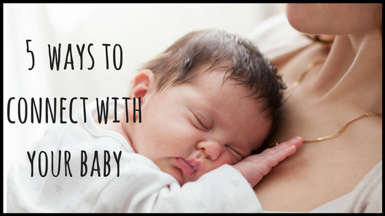 5 ways to connect with your baby